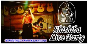 Shishiba Live Party Vol.8 @ ライブレストラン シーブリーズ